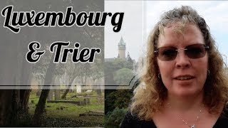 Luxembourg American Cemetery And Memorial & A Visit To Trier Germany Vlog