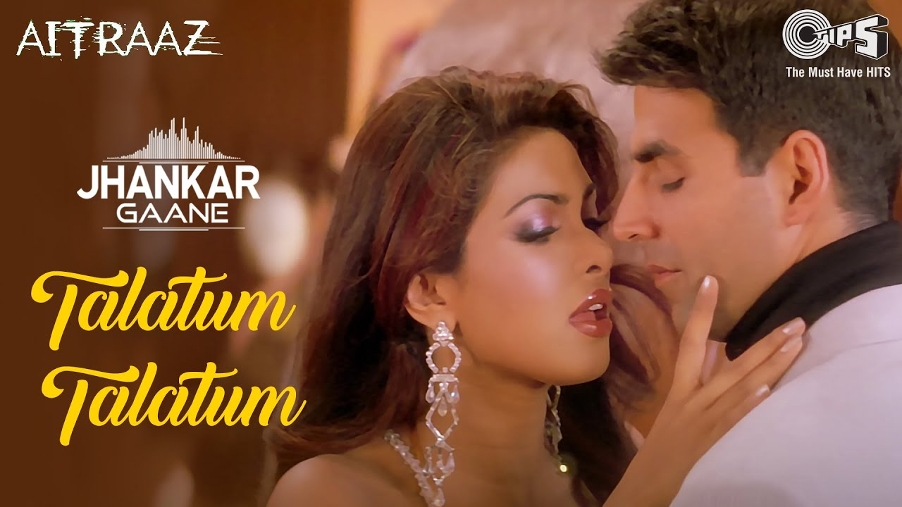 Talatum Talatum (Jhankar) Priyanka Chopra, Akshay Kumar, Kareena Kapoor | Udit N, Alka Y | Aitraaz