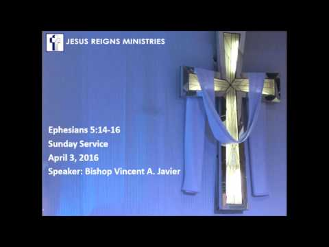 Eph 5:14-16 April 3 2016 Sunday Service By Bishop Vincent A Javier
