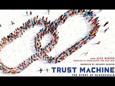 Trust Machine: The Story of Blockchain (2018) Official Trailer