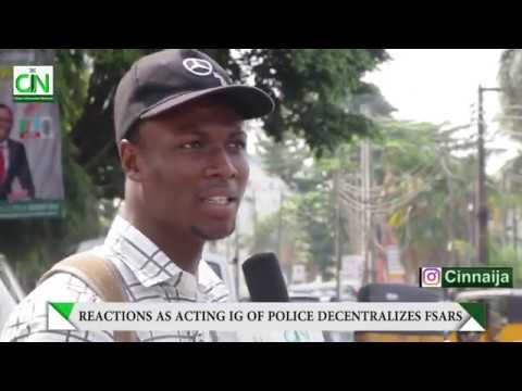 NIGERIANS REACT AS ACTING IG OF POLICE MOHAMMED ADAMU DECENTRALIZES FSARS