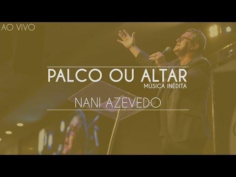 Nani Azevedo - Palco ou Altar (Música inédita) - Eslavec 2016