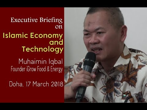 Islamic Economy and Technology, Muhaimin Iqbal [iGrow], Doha Qatar