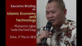 Islamic Economy and Technology, Muhaimin Iqbal [iGrow], Doha Qatar