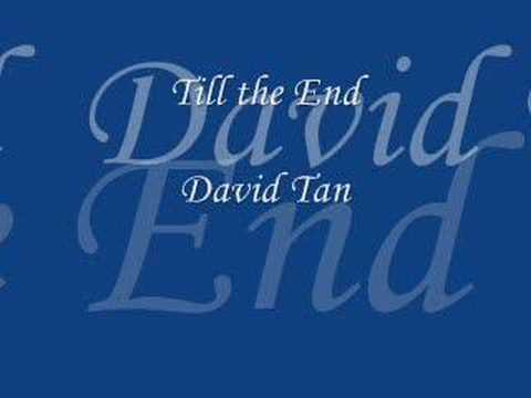 till the end- david tan