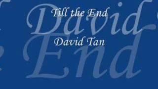 Till The End - David Tan / 陈达伟 / Chen Da Wei / Trần Đạt Vĩ