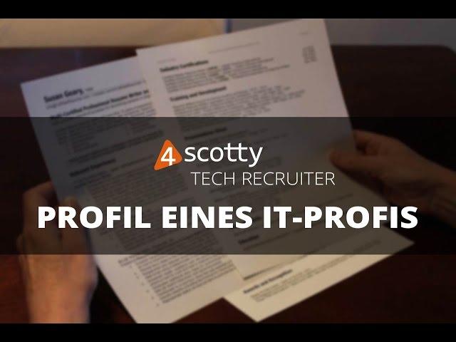 Profil eines IT Profis - 4scotty Tech Recruiter 03 2017