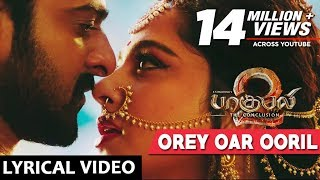 Orey Oar Ooril Full Song With Lyrics - Baahubali 2 Tamil Songs | Prabhas, Anushka Shetty