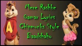Mere rashke qamar lyrics - baadshaho - chipmunk style - ajay devgn - ileana - rahat fateh ali khan