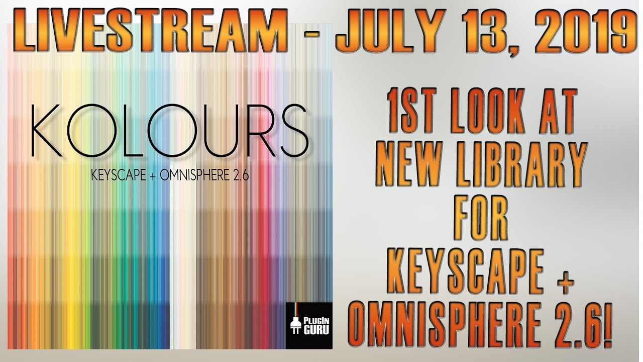 LIVESTREAM July 13th: 1st Look at New Library for Keyscape!