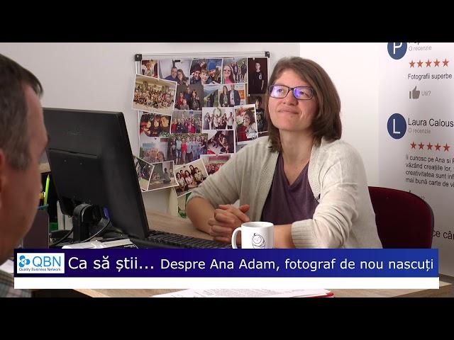 Ca să știi...Despre oameni - Interviu cu Ana Adam fotograf