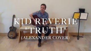Kid Reverie | Truth | Alexander cover