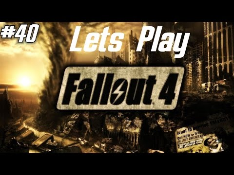Lets Play | Fallout 4 #40 | Ab in die Anstalt [HD+|60FPS]