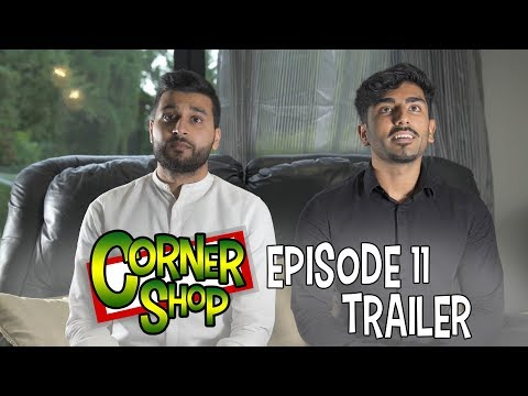 CORNER SHOP | EPISODE 11 & 12 EXTENDED TRAILER [1080p HD]