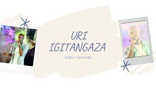 Uri Igitangaza By Dudu T Niyukuri