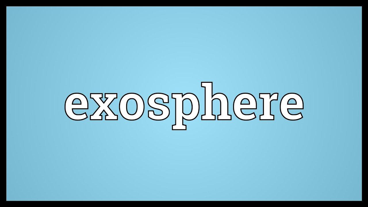 Exosphere Meaning - YouTube
