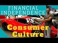 Achieving Financial Independence in a Consumer Culture