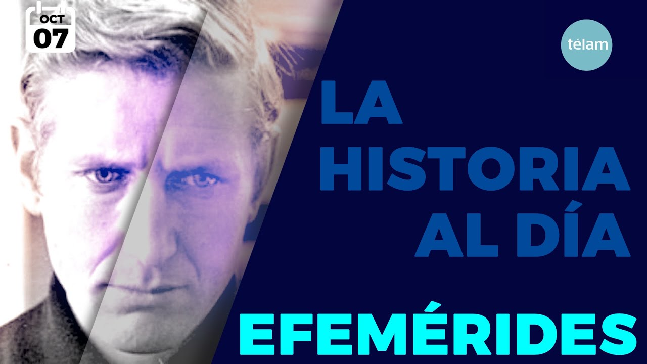 LA HISTORIA AL DÍA (EFEMÉRIDES 7 OCTUBRE)