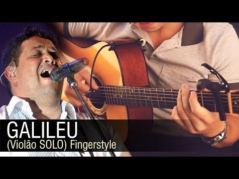 Fernandinho - Galileu Violão SOLO Fingerstyle by Rafael Alves