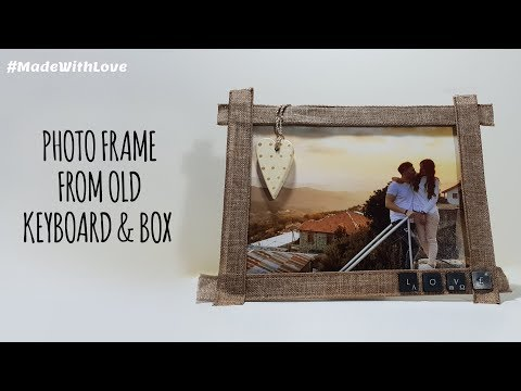Photo Frame From Old Keyboard & Box   DIY Craft [How To]