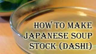 How To Make Dashi-japanese Soup Stock Recipe (だしの作り方)
