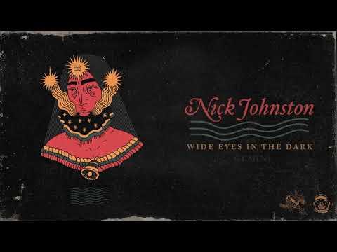 Nick Johnston - Wide Eyes In The Dark - Full Album Stream