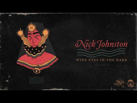 Nick Johnston - Wide Eyes In The Dark -   Stream