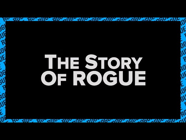 The Story of Rogue