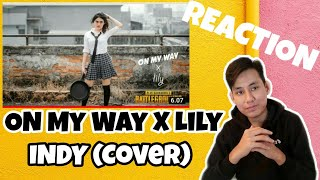 INDY (Cover) - ON MY WAY X LILY   REACTION