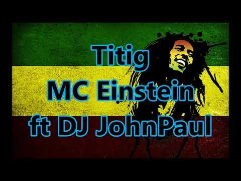 MC Einstein - Titig ft. Flow G, Yuri Dope & Jekkpot ft DJ John Paul