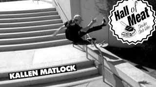 Hall Of Meat: Kallen Matlock