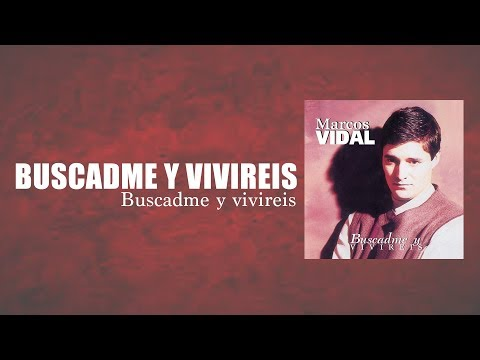 Marcos Vidal - Buscadme y Viviréis - Buscadme y Viviréis