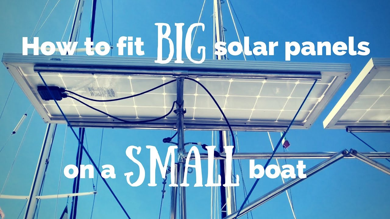 Solar Panels For Boats >> How To Fit Big Solar Panels On A Small Boat Youtube