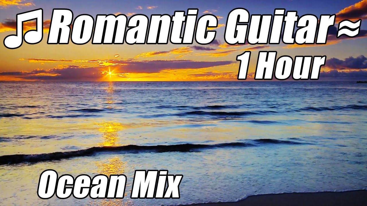 romantic guitar music classical love songs relaxing classic romance playlist hour relax musica. Black Bedroom Furniture Sets. Home Design Ideas