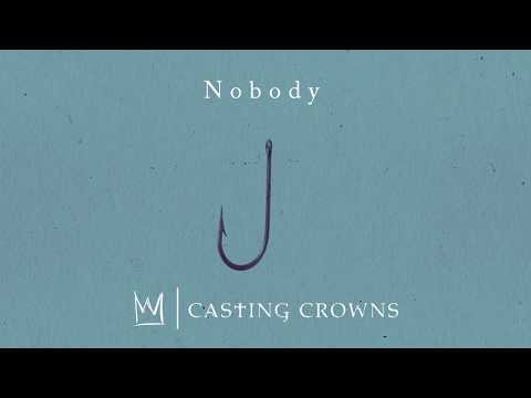 Casting Crowns - Nobody feat. Matthew West (Visualizer Video