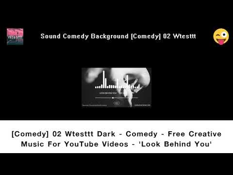 Comedy 02 Wtesttt Dark   Comedy   Free Creative Commons Music For YouTube Videos   'Look Behind You'