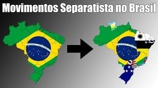 Movimentos Separatistas no Brasil - Países que podem Surgir