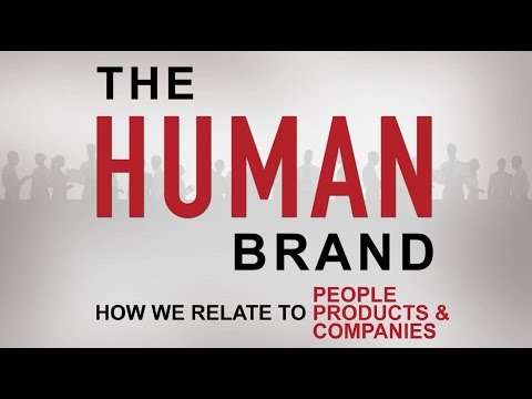 The HUMAN Brand: How We Relate to People, Products & Companies