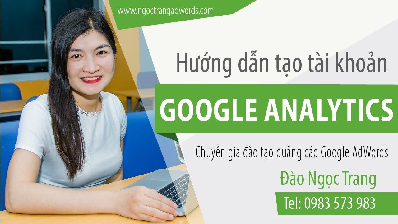 Hướng dẫn tạo tài khoản Google Analytics | ngoctrangadwords.com