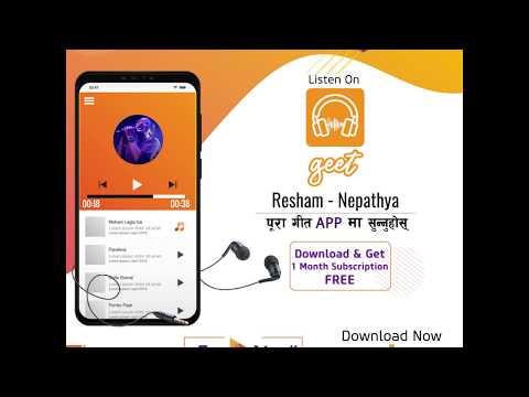GEET App Intro | Nepathya | Resham | Yo Jindagani | Mai Nache Cham Chami |1 Month Subscription Free