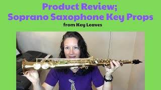 Soprano Sax Key Props - Product Review
