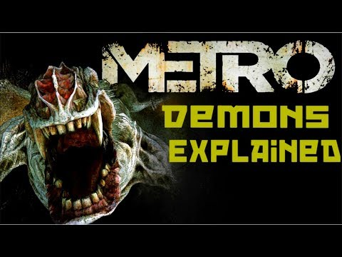 Metro 2033, Last Light and soon Exodus Demons | Morphology,