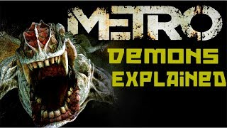 Metro 2033, Last Light and soon Exodus Demons | Morphology, Behavior, Biology, Origin, and Lore