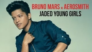 [Pop / Rock] Bruno Mars, Aerosmith - Jaded Young Girls (Mashup)