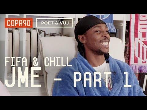 FIFA and Chill with JME - Part 1 | Poet & Vuj Present!