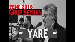 Grup Seyran - Yare 2018 (Yeni/Nû)