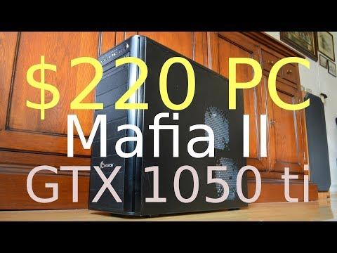 $220 PC + GeForce GTX 1050 ti -- Intel Core i7-860 -- Mafia II Benchmark