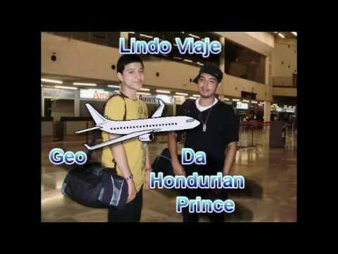 Geo & Da Hondurian Prince: (Lindo Viaje *OFFICAL VIDEO*)