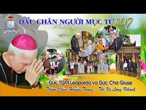 BCMT - Đức TGM Leopoldo Girelli Và Đức Cha Giuse Thăm Chùa Huyền Trang 2017