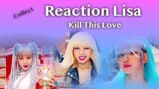 เมื่อเหล่า Youtuber ดูลิซ่า-Reaction Lisa Kill This Love - Collect Reaction Lisa Blackpink KTL song